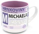Nekupto Hrnkoviny Hrnček s menom Michaela 0,4 litra