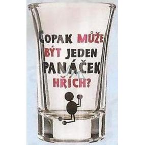 Nekupto Darčeky s humorom Panák sklenený humorný Vari môže byť jeden panáčik hriech? 0,04 l