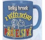 Nekupto Darčeky s humorom Hrnček maxi Veľký hrnček z vééélikého priateľstva 0,8 l