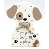 Nekupto Maznáčikovia Drevená ceduľka Život je pes ... 12 x 9 x 1,5 cm