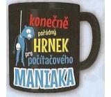 Nekupto Darčeky s humorom Hrnček maxi Poriadny hrnček pre počítačového maniaka 0,8 l
