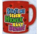 Nekupto Smích Hrnek maxi FX 012 Stačí mi jeden hrnek kávy denně 0,8 l