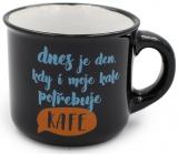 Nekupto Mini hrnček Dnes je deň, kedy aj moja kafe potrebuje kafe 80 ml
